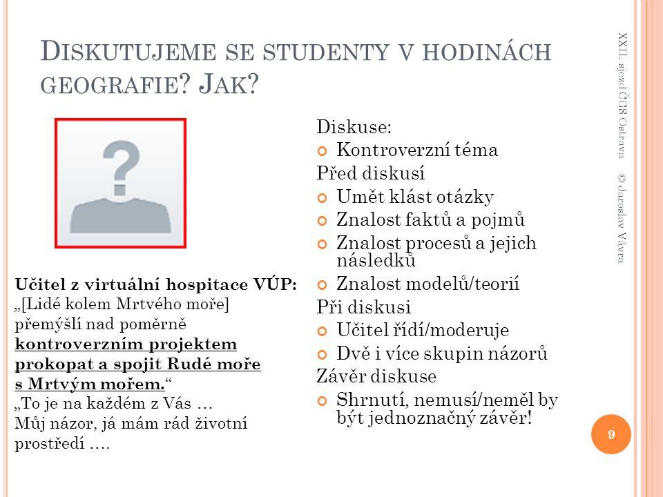 D ISKUTUJEME SE STUDENTY V HODINÁCH GEOGRAFIE . J AK .