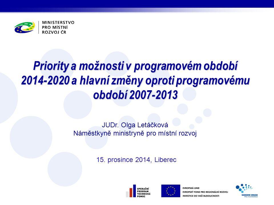 Priority a možnosti v programovém období 2014-2020 a hlavní změny oproti programovému období 2007-2013 15.