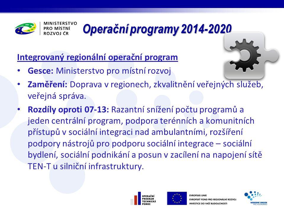 Operační programy 2014-2020 Integrovaný regionální operační program Gesce: Ministerstvo pro místní rozvoj Zaměření: Doprava v regionech, zkvalitnění veřejných služeb, veřejná správa.