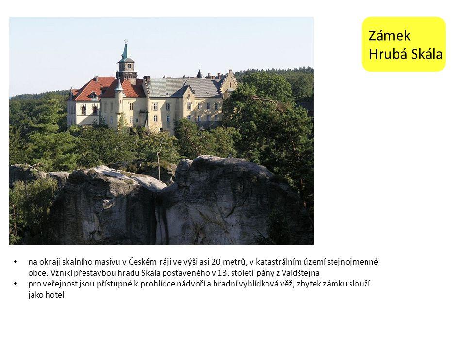 Zámek Hrubá Skála na okraji skalního masivu v Českém ráji ve výši asi 20 metrů, v katastrálním území stejnojmenné obce.
