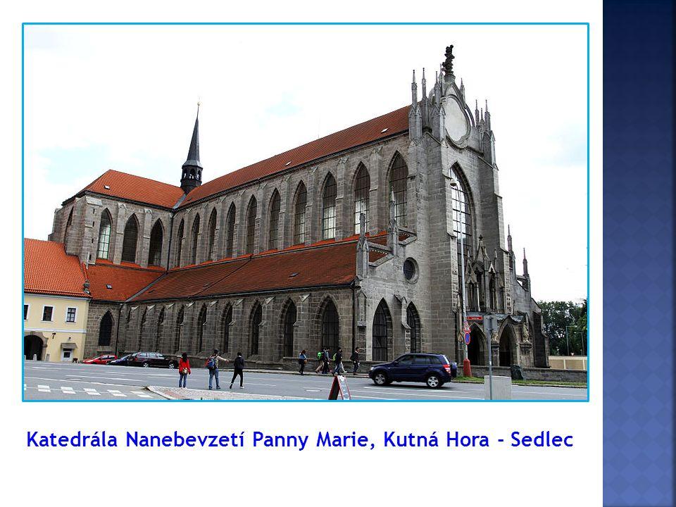Katedrála Nanebevzetí Panny Marie, Kutná Hora - Sedlec