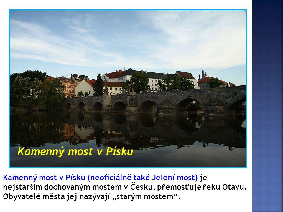 Kamenný most v Písku Kamenný most v Písku (neoficiálně také Jelení most) je nejstarším dochovaným mostem v Česku, přemosťuje řeku Otavu. Obyvatelé měs