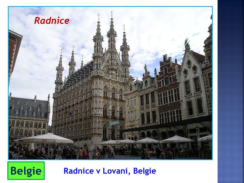 Radnice v Lovani, Belgie Belgie Radnice