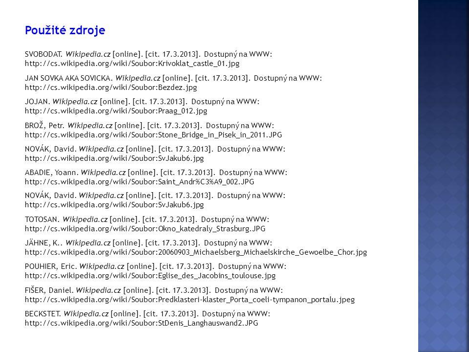 Použité zdroje SVOBODAT. Wikipedia.cz [online]. [cit. 17.3.2013]. Dostupný na WWW: http://cs.wikipedia.org/wiki/Soubor:Krivoklat_castle_01.jpg JAN SOV
