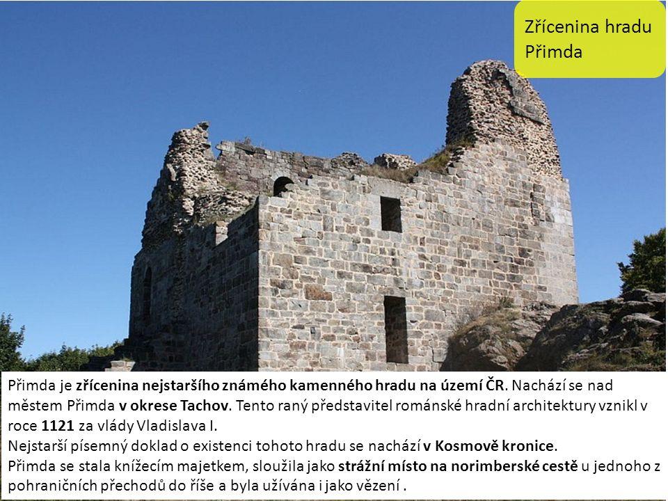 Zřícenina hradu Přimda Přimda je zřícenina nejstaršího známého kamenného hradu na území ČR.