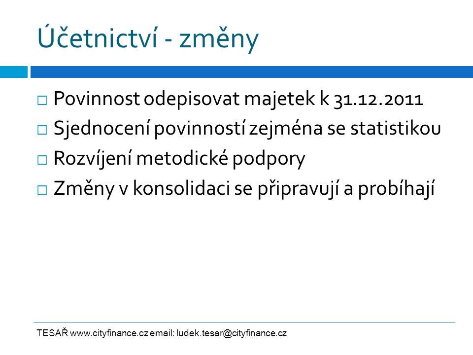 Účetnictví - změny  Povinnost odepisovat majetek k 31.12.2011  Sjednocení povinností zejména se statistikou  Rozvíjení metodické podpory  Změny v