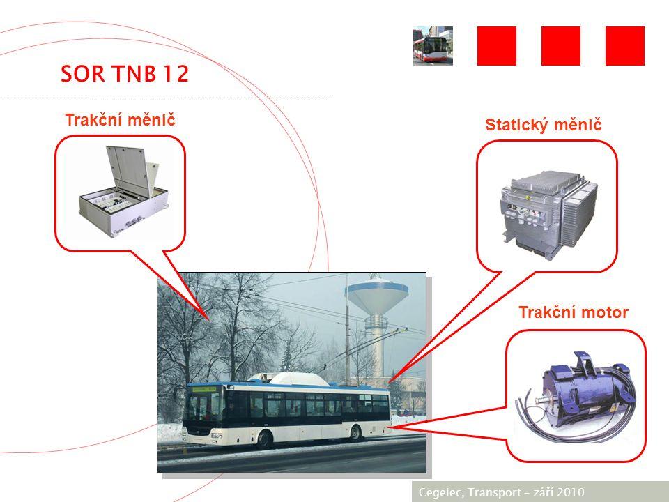 [City / Unit] – [date] 2005 Cegelec, Transport – září 2010 Trakční měnič Statický měnič Trakční motor SOR TNB 12