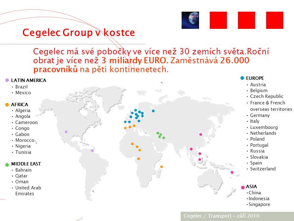 [City / Unit] – [date] 2005 Cegelec Group v kostce Cegelec má své pobočky ve více než 30 zemích světa.Roční obrat je více než 3 miliardy EURO.