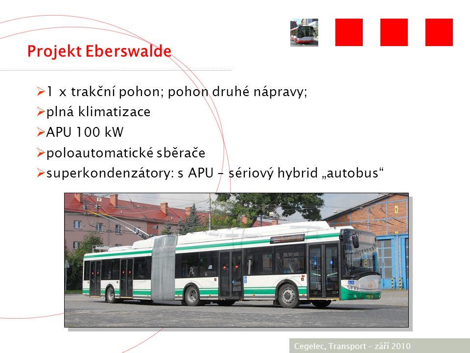 """[City / Unit] – [date] 2005 Projekt Eberswalde Cegelec, Transport – září 2010  1 x trakční pohon; pohon druhé nápravy;  plná klimatizace  APU 100 kW  poloautomatické sběrače  superkondenzátory: s APU – sériový hybrid """"autobus"""