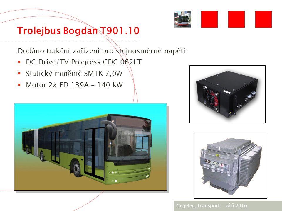 [City / Unit] – [date] 2005 Dodáno trakční zařízení pro stejnosměrné napětí:  DC Drive/TV Progress CDC 062LT  Statický mměnič SMTK 7,0W  Motor 2x ED 139А – 140 kW Trolejbus Bogdan T901.10 Cegelec, Transport - září 2010