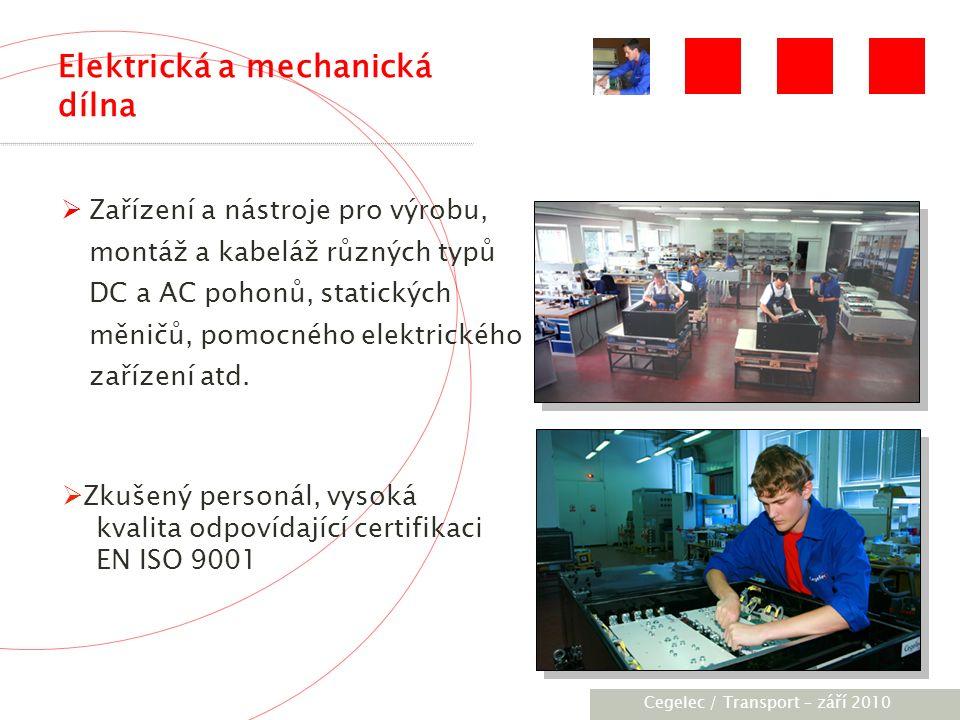 [City / Unit] – [date] 2005 Elektrická a mechanická dílna  Zařízení a nástroje pro výrobu, montáž a kabeláž různých typů DC a AC pohonů, statických měničů, pomocného elektrického zařízení atd.