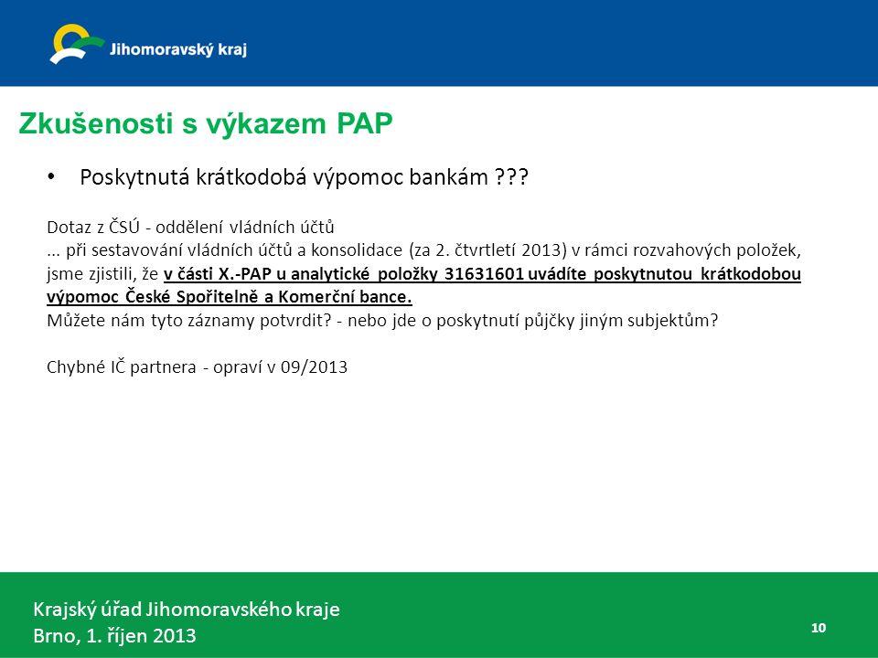 Krajský úřad Jihomoravského kraje Brno, 1. říjen 2013 Poskytnutá krátkodobá výpomoc bankám .