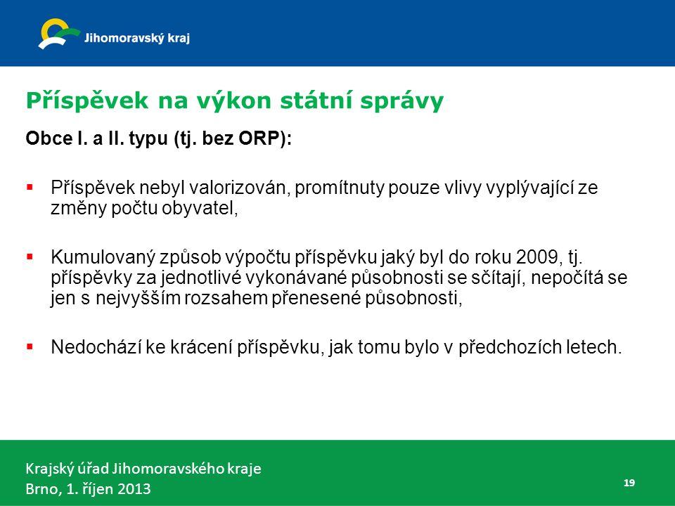 Krajský úřad Jihomoravského kraje Brno, 1.říjen 2013 Příspěvek na výkon státní správy Obce I.
