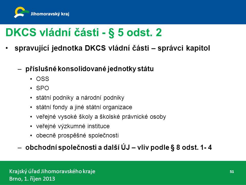 Krajský úřad Jihomoravského kraje Brno, 1.říjen 2013 DKCS vládní části - § 5 odst.