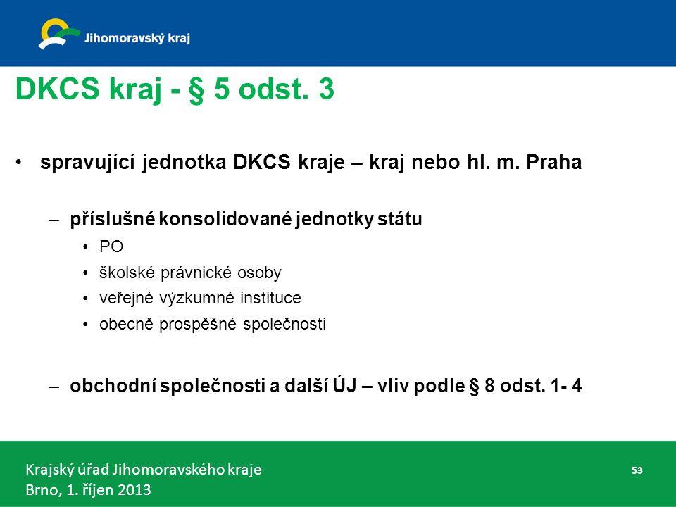 Krajský úřad Jihomoravského kraje Brno, 1. říjen 2013 DKCS kraj - § 5 odst.