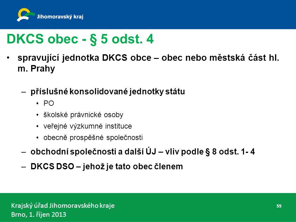 Krajský úřad Jihomoravského kraje Brno, 1. říjen 2013 DKCS obec - § 5 odst.