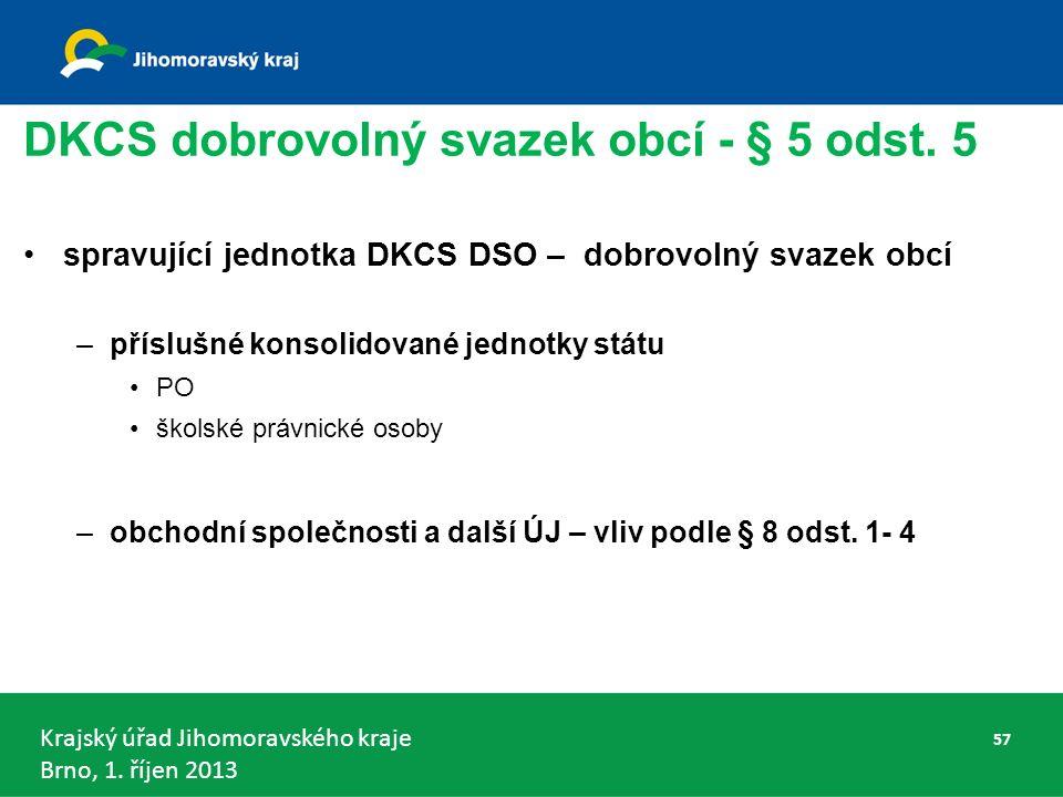 Krajský úřad Jihomoravského kraje Brno, 1.říjen 2013 DKCS dobrovolný svazek obcí - § 5 odst.