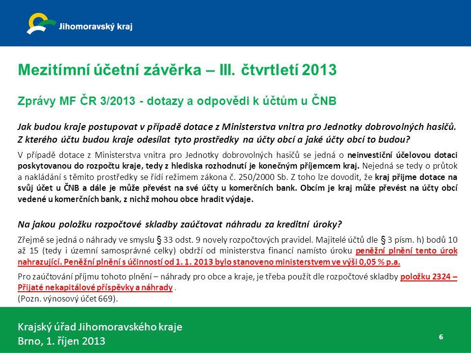 Krajský úřad Jihomoravského kraje Brno, 1. říjen 2013 Konsolidační celek Česká republika - § 7 67