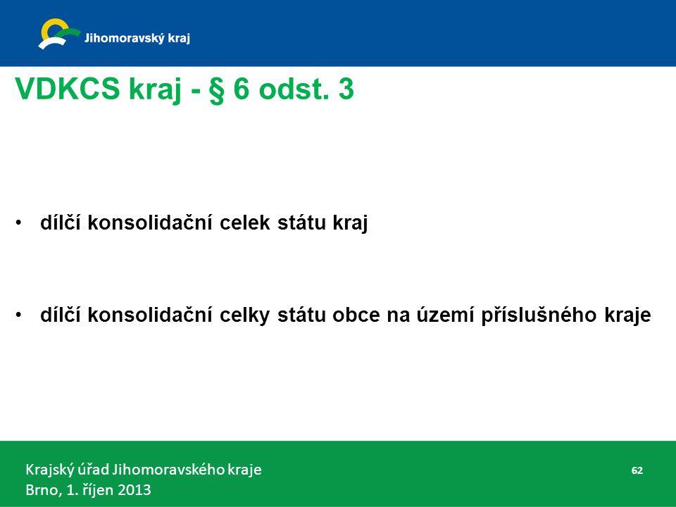 Krajský úřad Jihomoravského kraje Brno, 1. říjen 2013 VDKCS kraj - § 6 odst.