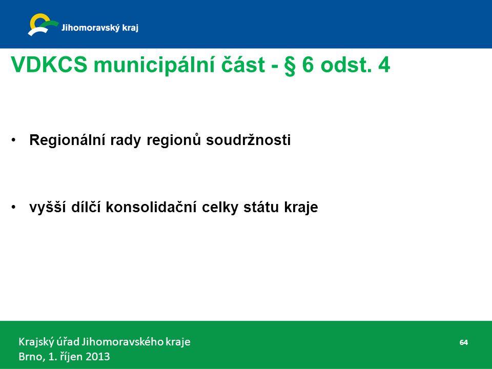 Krajský úřad Jihomoravského kraje Brno, 1. říjen 2013 VDKCS municipální část - § 6 odst.