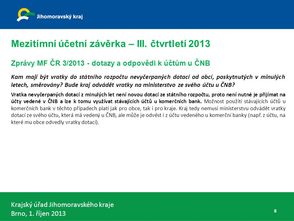 Krajský úřad Jihomoravského kraje Brno, 1.říjen 2013 chyby KRK PAP První KRK PAP probíhají po 25.