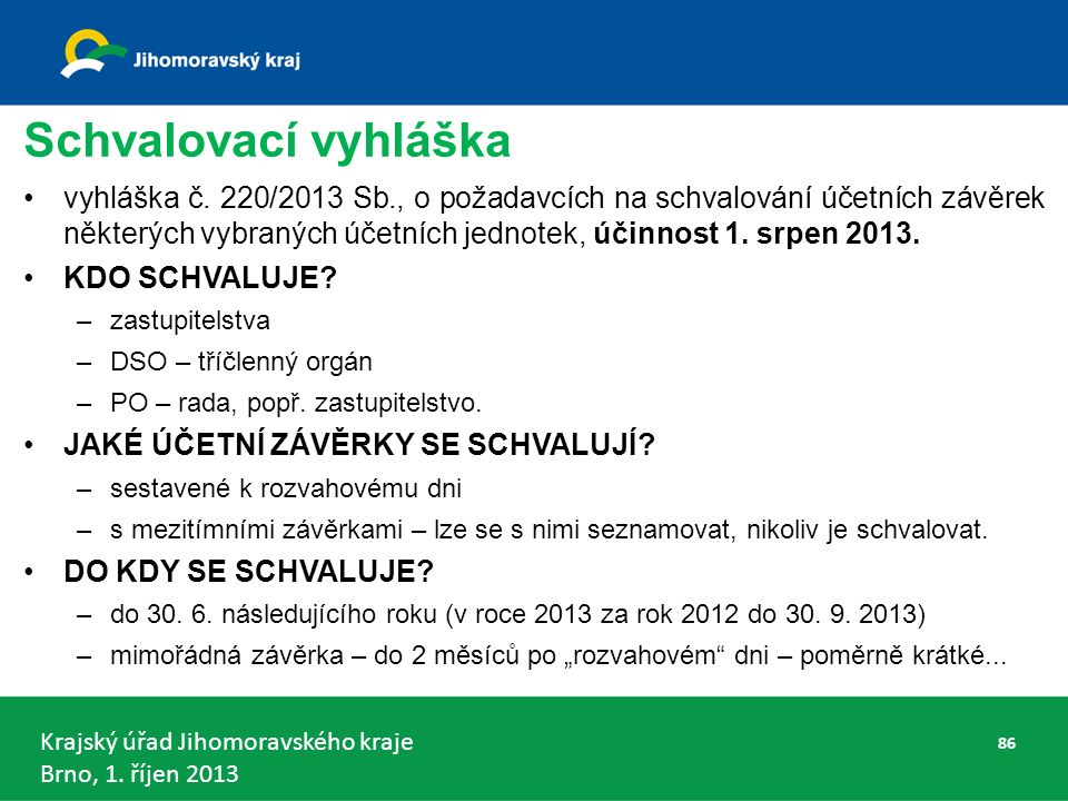 Krajský úřad Jihomoravského kraje Brno, 1.říjen 2013 Schvalovací vyhláška vyhláška č.