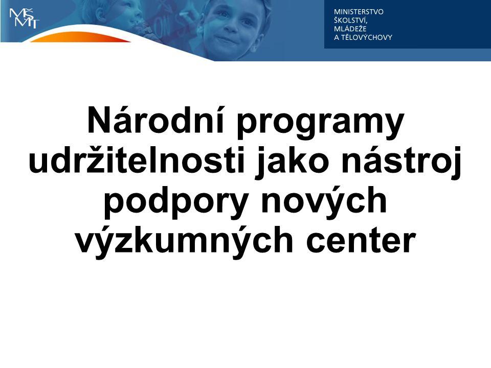 Národní programy udržitelnosti jako nástroj podpory nových výzkumných center