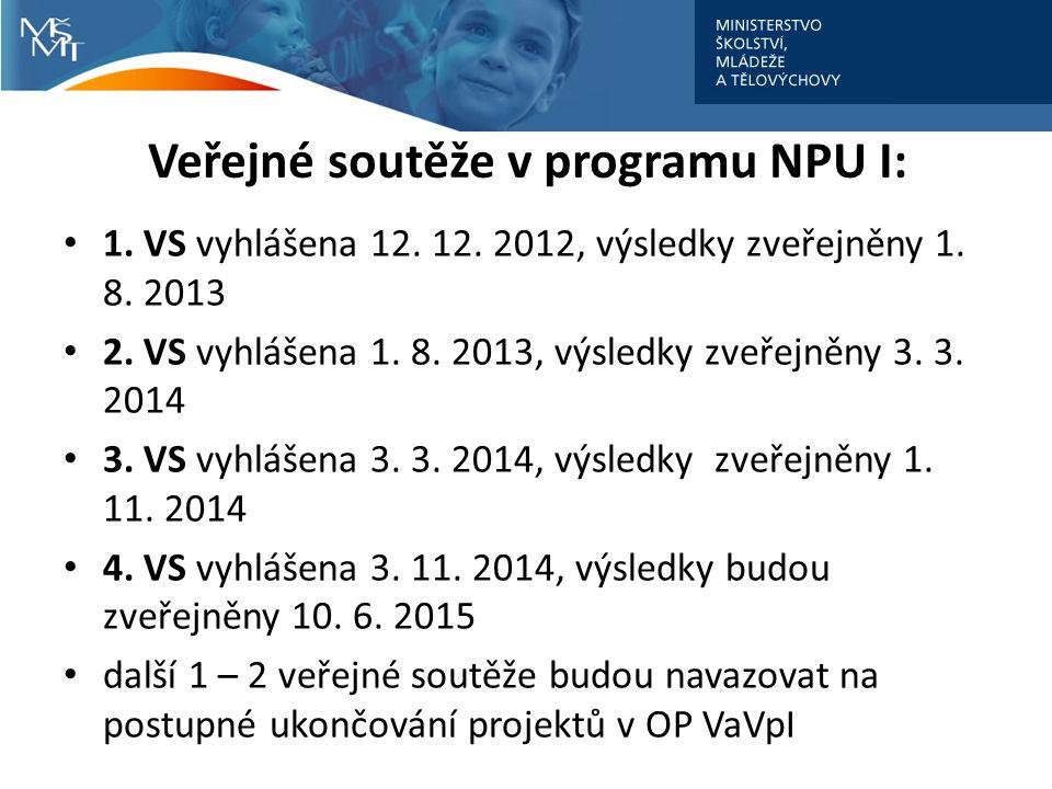 Veřejné soutěže v programu NPU I: 1. VS vyhlášena 12.