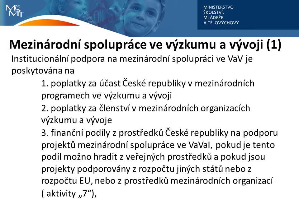 Mezinárodní spolupráce ve výzkumu a vývoji (1) Institucionální podpora na mezinárodní spolupráci ve VaV je poskytována na 1.