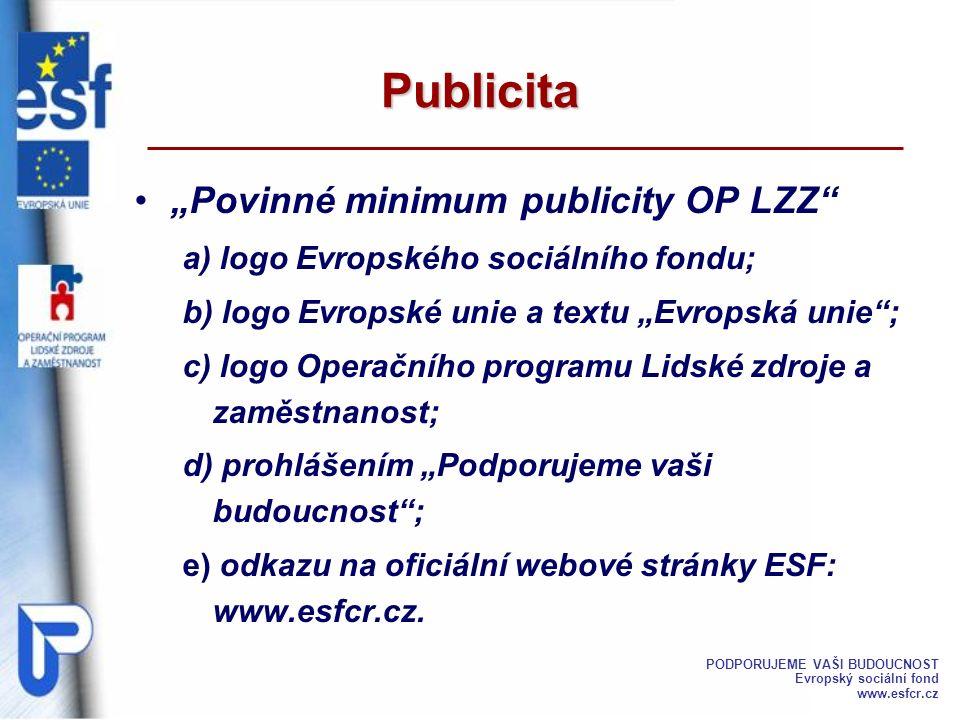 """""""Povinné minimum publicity OP LZZ"""" a) logo Evropského sociálního fondu; b) logo Evropské unie a textu """"Evropská unie""""; c) logo Operačního programu Lid"""