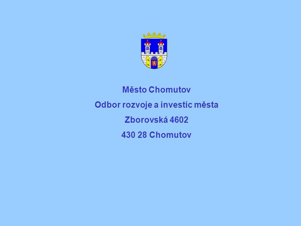Město Chomutov Odbor rozvoje a investic města Zborovská 4602 430 28 Chomutov