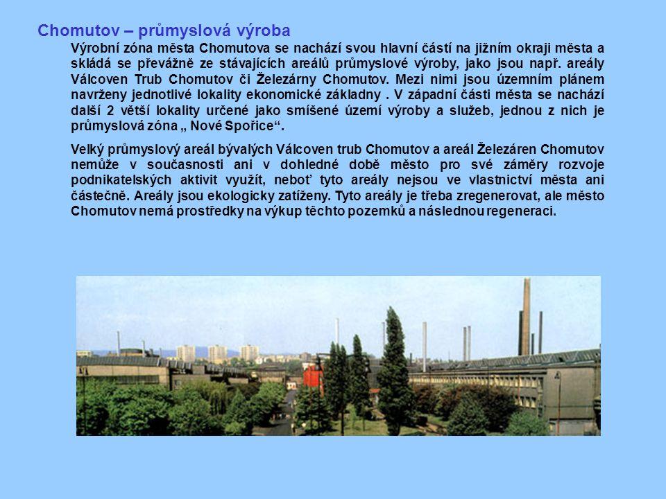 Chomutov – průmyslová výroba Výrobní zóna města Chomutova se nachází svou hlavní částí na jižním okraji města a skládá se převážně ze stávajících areálů průmyslové výroby, jako jsou např.