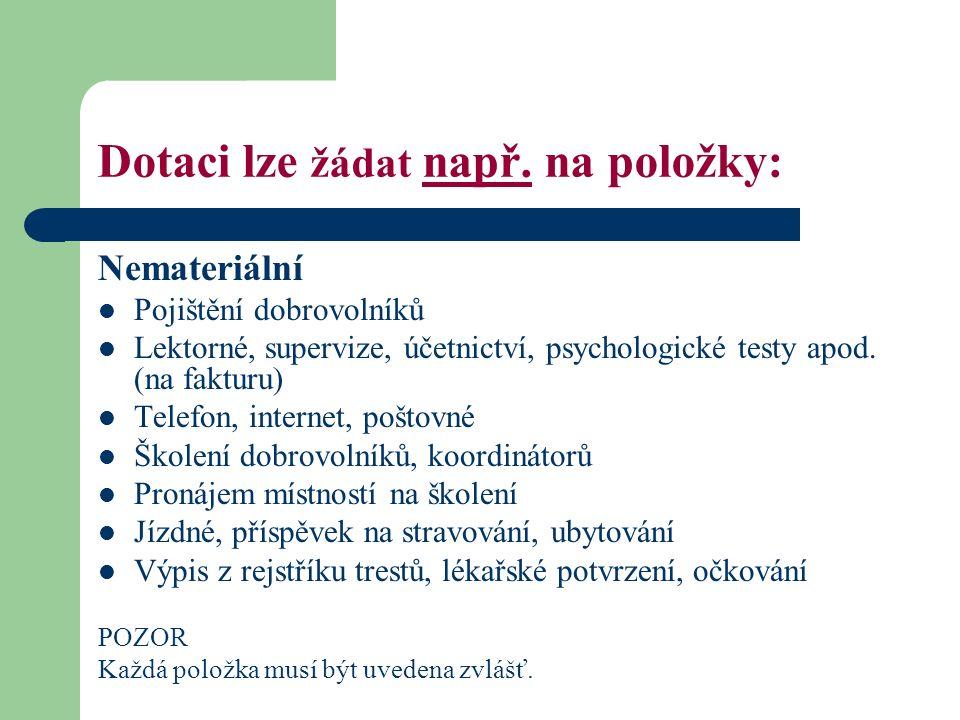 Vyúčtování dotace roku 2014 Požadavky na vyúčtování: Rozhodnutí o poskytnutí dotace Zásady poskytování dotací a hospodaření s neinvestičními dotacemi ze státního rozpočtu České republiky v akreditovaných projektech vysílajících organizací v oblasti dobrovolnické služby na rok 2014