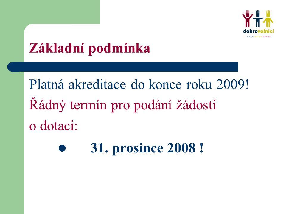 Základní podmínka Platná akreditace do konce roku 2009.