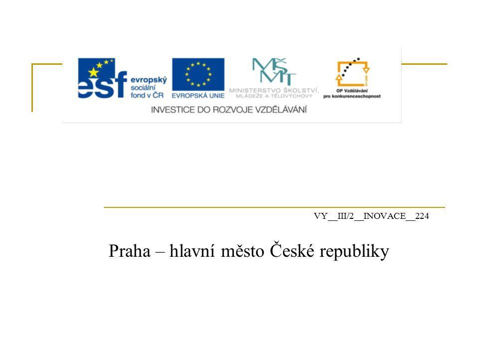 VY__III/2__INOVACE__224 Praha – hlavní město České republiky