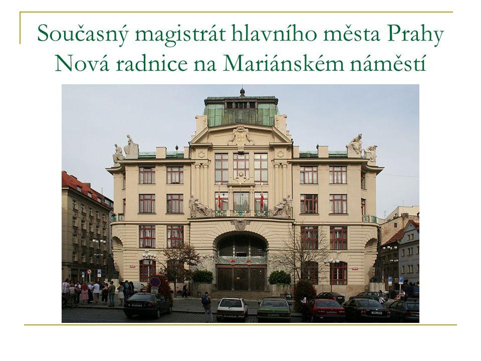 Současný magistrát hlavního města Prahy Nová radnice na Mariánském náměstí