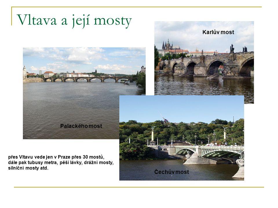 Vltava a její mosty Palackého most Čechův most Karlův most přes Vltavu vede jen v Praze přes 30 mostů, dále pak tubusy metra, pěší lávky, drážní mosty, silniční mosty atd.