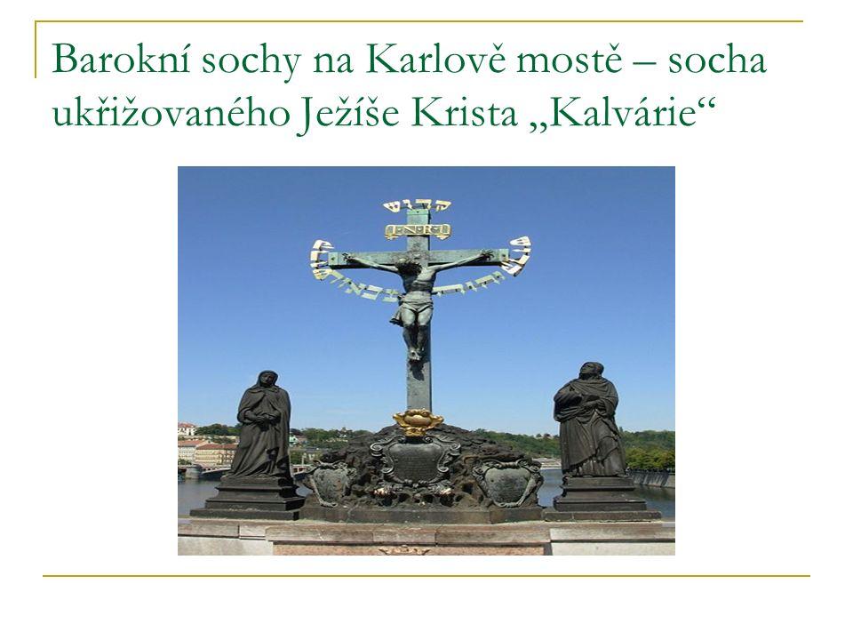 """Barokní sochy na Karlově mostě – socha ukřižovaného Ježíše Krista """"Kalvárie"""