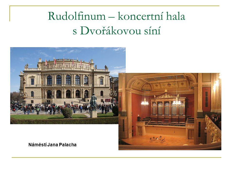 Rudolfinum – koncertní hala s Dvořákovou síní Náměstí Jana Palacha