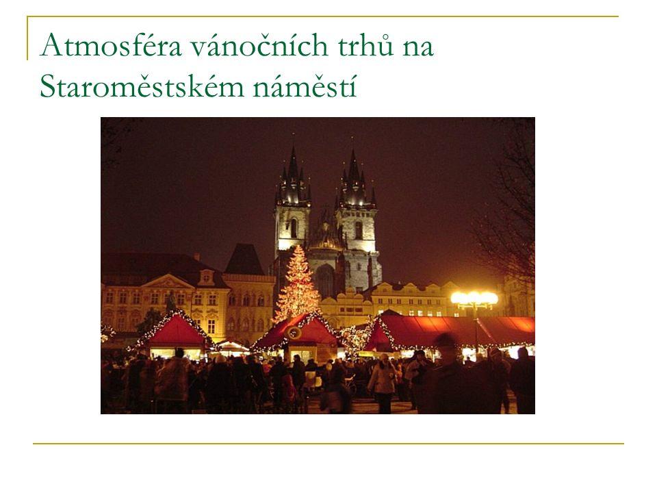 Atmosféra vánočních trhů na Staroměstském náměstí