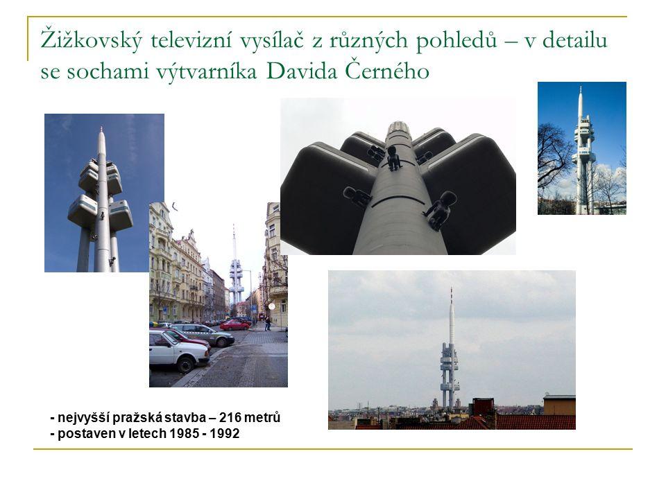 Žižkovský televizní vysílač z různých pohledů – v detailu se sochami výtvarníka Davida Černého - nejvyšší pražská stavba – 216 metrů - postaven v letech 1985 - 1992