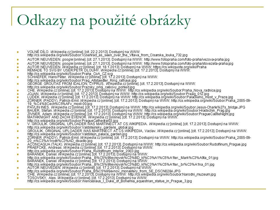 Odkazy na použité obrázky VOLNÉ DÍLO. Wikipedia.cz [online].