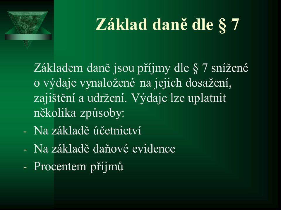 § 23 - základ daně Základem daně je rozdíl, o který příjmy převyšují výdaje.