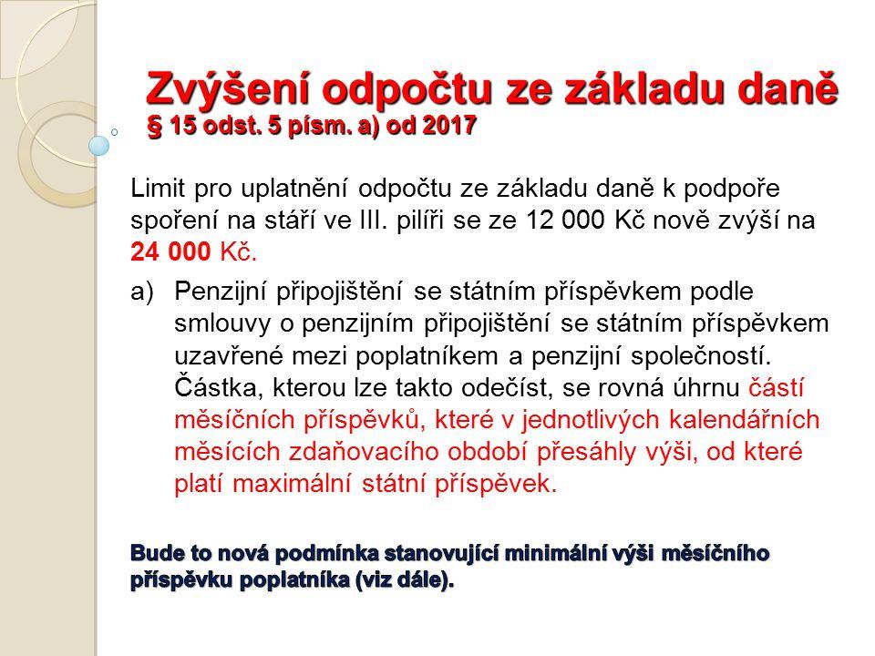 Zvýšení odpočtu ze základu daně § 15 odst. 5 písm. a) od 2017
