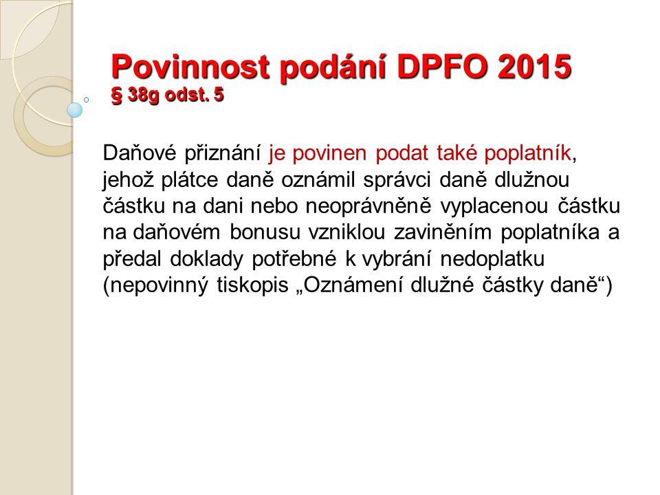 Povinnost podání DPFO 2015 § 38g odst.