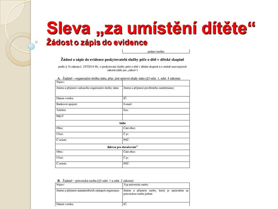 """Sleva """"za umístění dítěte Žádost o zápis do evidence"""