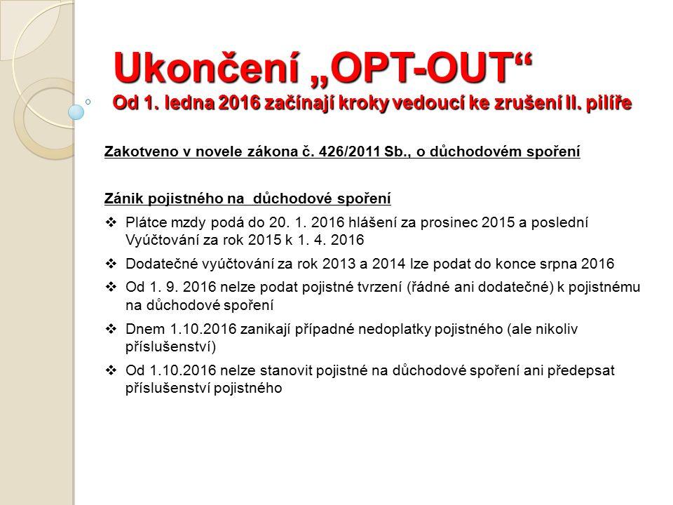 """Ukončení """"OPT-OUT Od 1. ledna 2016 začínají kroky vedoucí ke zrušení II."""