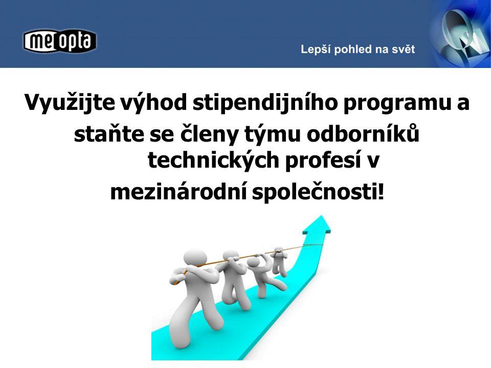 Využijte výhod stipendijního programu a staňte se členy týmu odborníků technických profesí v mezinárodní společnosti!