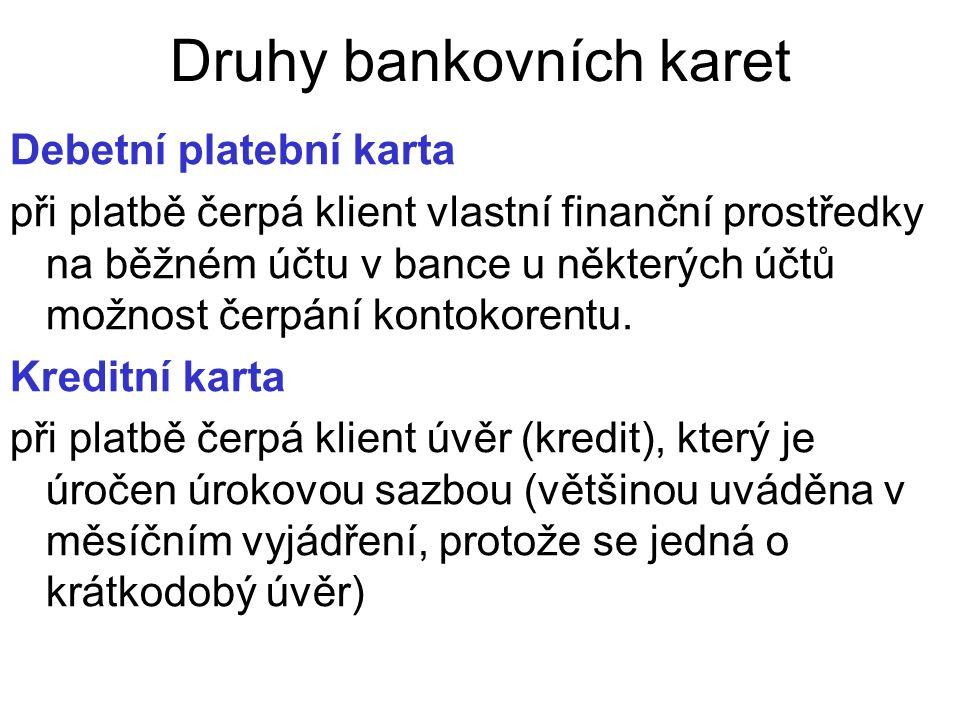Druhy bankovních karet Debetní platební karta při platbě čerpá klient vlastní finanční prostředky na běžném účtu v bance u některých účtů možnost čerpání kontokorentu.