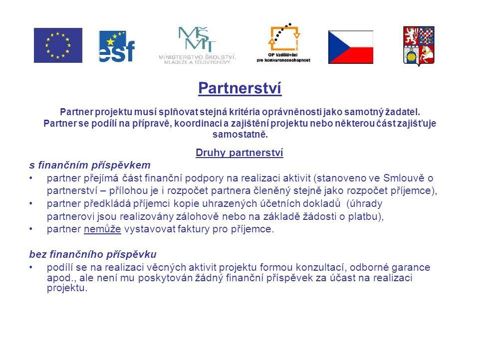 Partnerství Partner projektu musí splňovat stejná kritéria oprávněnosti jako samotný žadatel.